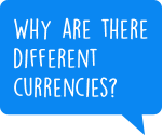 Why are there different currencies
